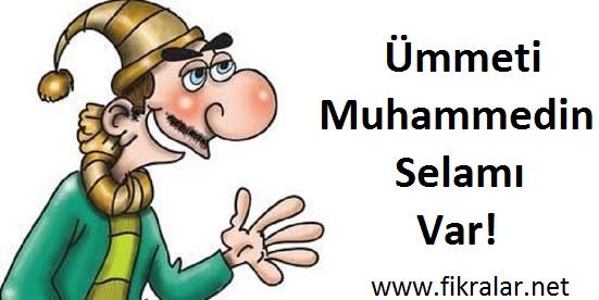 Ümmeti Muhammedin Selamı Var
